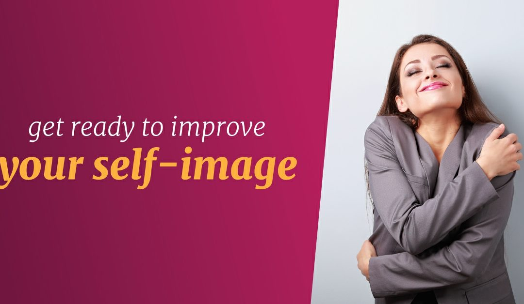 Get Ready to Improve Your Self-Image-May